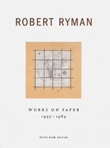 Robert Ryman: Works On Paper 1957-1964