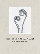 Robert Voit: The Alphabet of New Plants