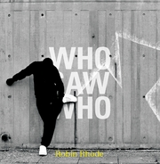 Robin Rhode: Who Saw Who