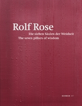 Rolf Rose: The Seven Pillars of Wisdom