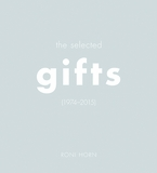 Roni Horn: The Selected Gifts (1974�2015)
