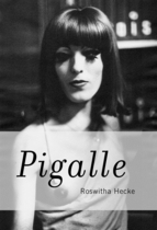 Roswitha Hecke: Pigalle