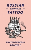 Russian Criminal Tattoo Encyclopaedia and Books by Danzig Baldaev
