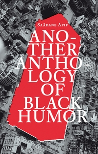 Sa�dane Afif: Another Anthology of Black Humour