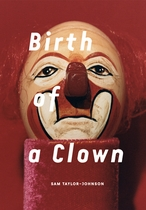 Sam Taylor-Wood: Birth of a Clown