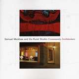 Samuel Mockbee And The Rural Studio