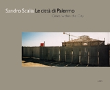 Sandro Scalia: Cities Within The City