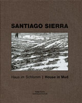 Santiago Sierra: House In Mud