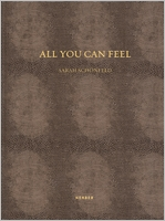 Sarah Sch�nfeld: All You Can Feel