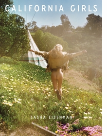 Sasha Eisenman: California Girls