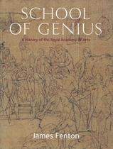 School Of Genius: A History Of The Royal Academy Of Arts