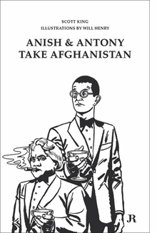 Scott King: Anish and Antony Take Afghanistan