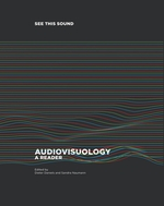 See this Sound: Audiovisuology