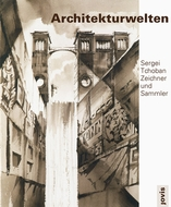 Sergei Tchoban: Architectural Worlds