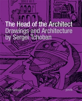 Sergei Tchoban: The Head of the Architect
