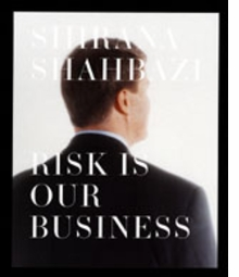 Shirana Shahbazi: Risk Is Our Business