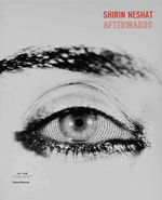 Shirin Neshat: Afterwards