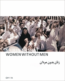 Shirin Neshat: Women Without Men