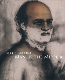 Sidney Goodman: Man in the Mirror