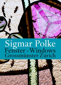 Sigmar Polke: Windows for the Z�rich Grossm�nster