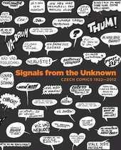 Signals from Unknown: Czech Comics 1922-2012
