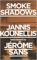 Smoke Shadows: Jannis Kounellis Interviewed by J�r�me Sans