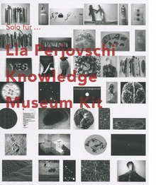 Solo for Lia Perjovschi: Knowledge Museum Kit