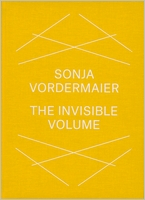 Sonja Vordermaier: The Invisible Volume