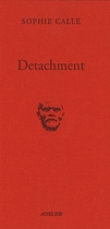 Sophie Calle: Detachment