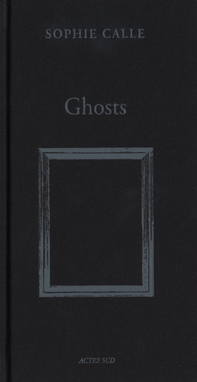 Sophie Calle: Ghosts