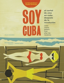 Soy Cuba: Cuban Cinema Posters From After the Revolution