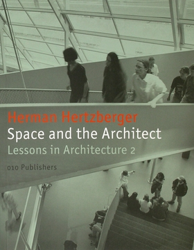 Space and the Architect: Lessons for Students in Architecture 2