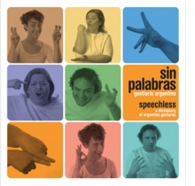 Speechless: A Dictionary of Argentine Gestures