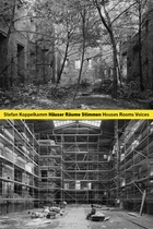 Stefan Koppelkamm: Houses Rooms Voices