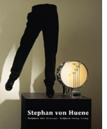 Stephan Von Huene 1962-2000: Catalogue Raisonn�