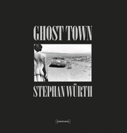 Stephan Würth: Ghost Town