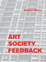 Stephen Willats: Art Society Feedback