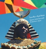 Sun Ra & Ay� Aton: Space, Interiors and Exteriors 1972