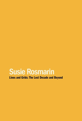 Susie Rosmarin: Lines and Grids