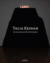Talia Keinan: The Mountain and the Shivering Fact