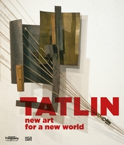 Tatlin: New Art for a New World