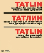 Tatlin: New Art for a New World, International Symposium