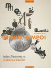 Tempo, Tempo!: The Bauhaus Photomontages of Marianne Brandt