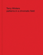 Terry Winters: Patterns in a Chromatic Field