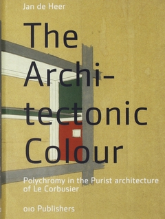 The Architectonic Colour: Polychromy in the Purist Architecture of Le Corbusier