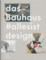 The Bauhaus: Everything Is Design