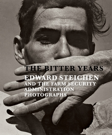 The Bitter Years: Edward Steichen and the Farm Security Administration Photographs