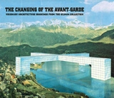 The Changing Of the Avant-Garde