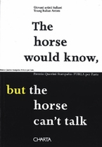 The Horse Would Know, But The Horse Can't Talk