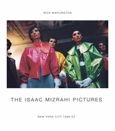 The Isaac Mizrahi Pictures: New York City 1989�1993